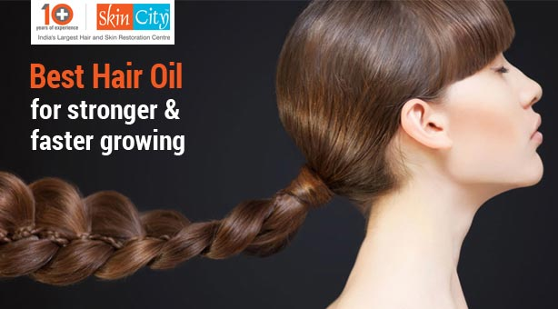 Best Hair Oil for Stronger and Faster Growing Hair