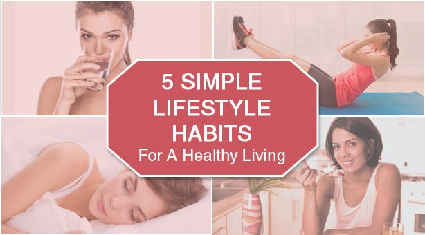 Lifestyle Habits For A Healthy Living
