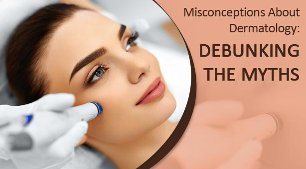 Misconceptions-About-Dermatology