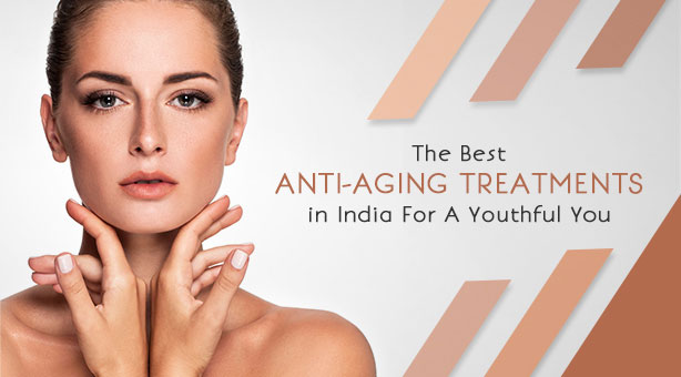 Anti-Aging Treatments in India
