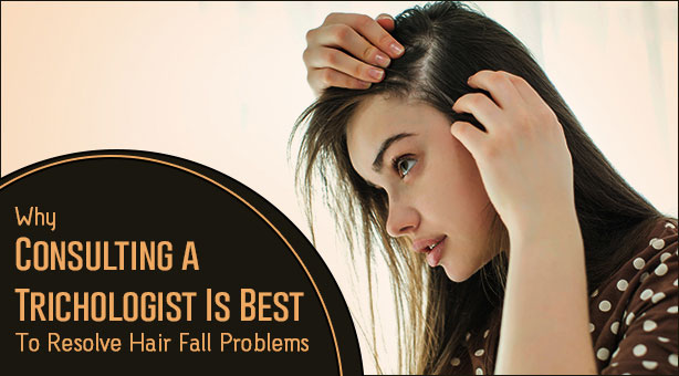 Why-Consulting-Trichologist-Is-Best-to-Resolve-Hair-Fall-Problems