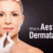 Aesthetic Dermatology? How Does It Work?