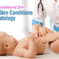 Baby Skin Clinic: Managing and Diagnosing Infant Skin Concerns