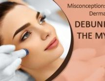 Misconceptions About Dermatology – Debunking The Myths