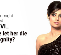 Whatever Might Have Killed Sridevi – Will We Let Her Die with Dignity?