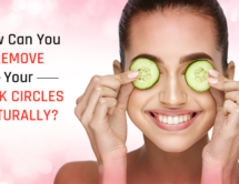 How Can You Remove Your Dark Circles Naturally?