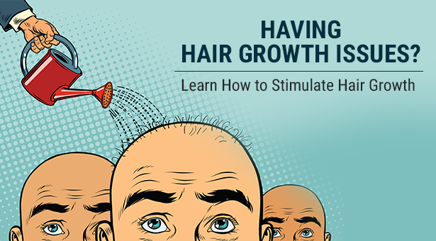 Having Hair Growth Issues? Learn How to Stimulate Hair Growth