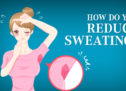 How Do You Reduce Sweating?