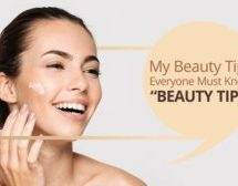 """My Beauty Tips: Everyone Must Know """"Beauty Tips"""""""