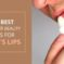 10 Best Winter Beauty Tips for Men's Lips