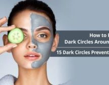 15 Dark Circles Prevention Tips: How To Prevent Dark Circles Around Eyes?